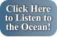 Click to hear the ocean